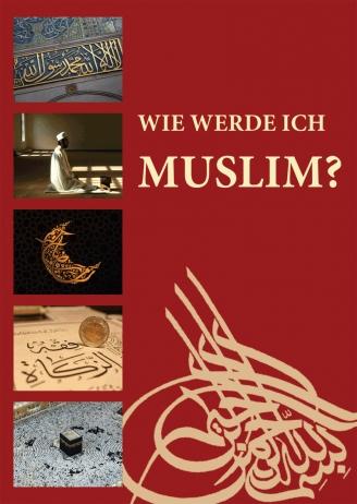 Wie werde ich Muslim?